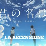 "Anime al cinema: ""Your Name"" di Makoto Shinkai"
